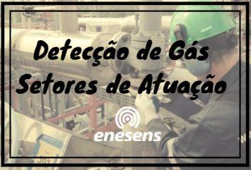 Detecção de Gás e os Principais Setores de Atuação